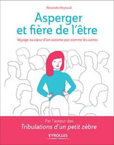 asperger-fiere-de-etre-alexandra-reynaud-editions-eyrolles-9782212566628.jpg